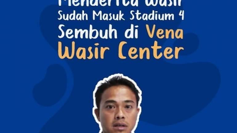 10 TAHUN MENDERITA WASIR STADIUM 4, SEMBUH